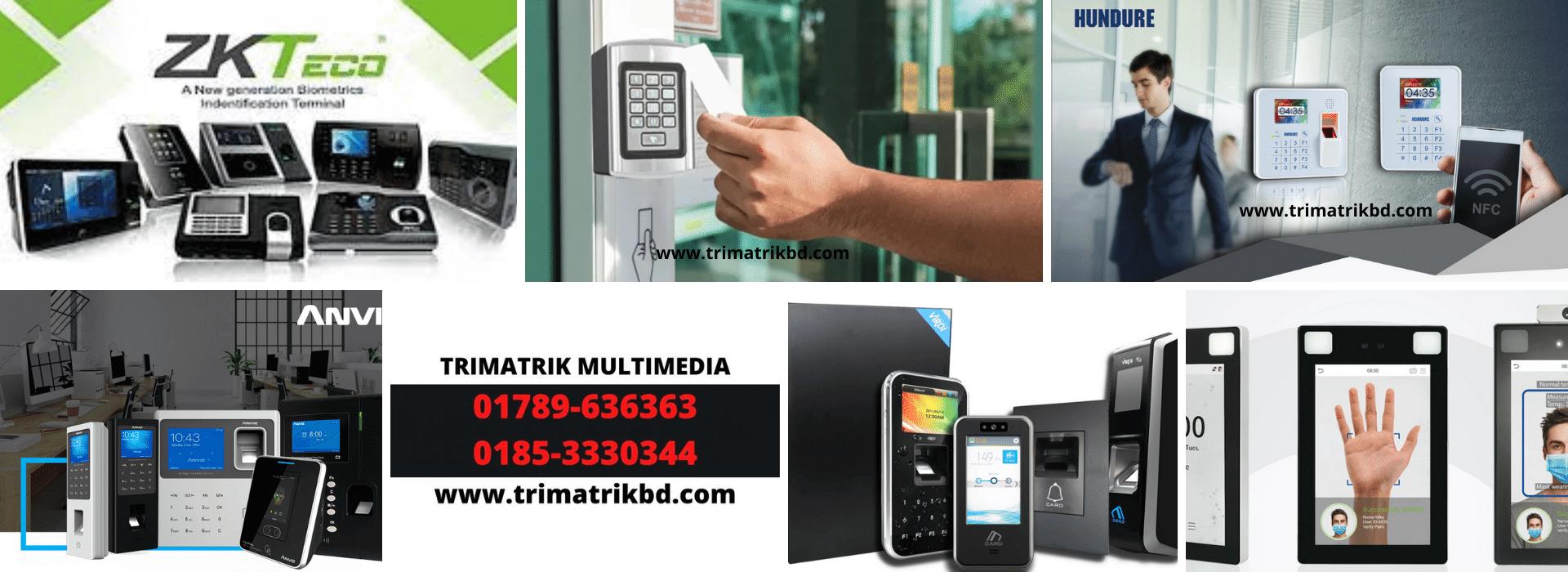 Access Control & Time Attendance Supplier in Bangladesh, TRIMATRIK